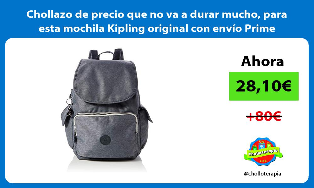 Chollazo de precio que no va a durar mucho para esta mochila Kipling original con envío Prime
