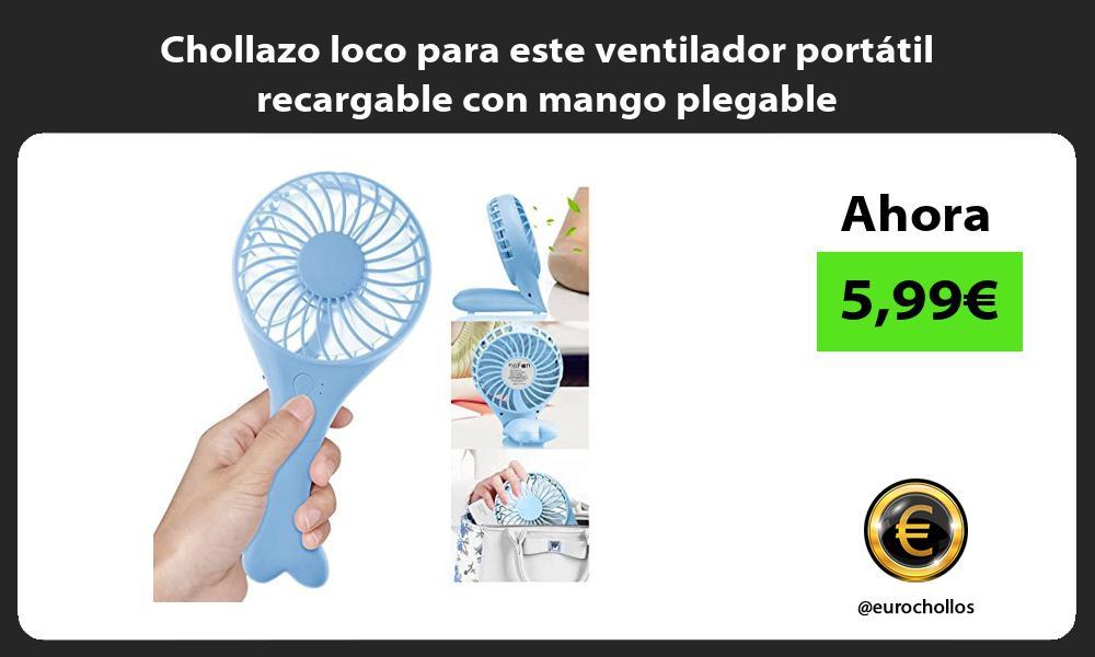 Chollazo loco para este ventilador portátil recargable con mango plegable