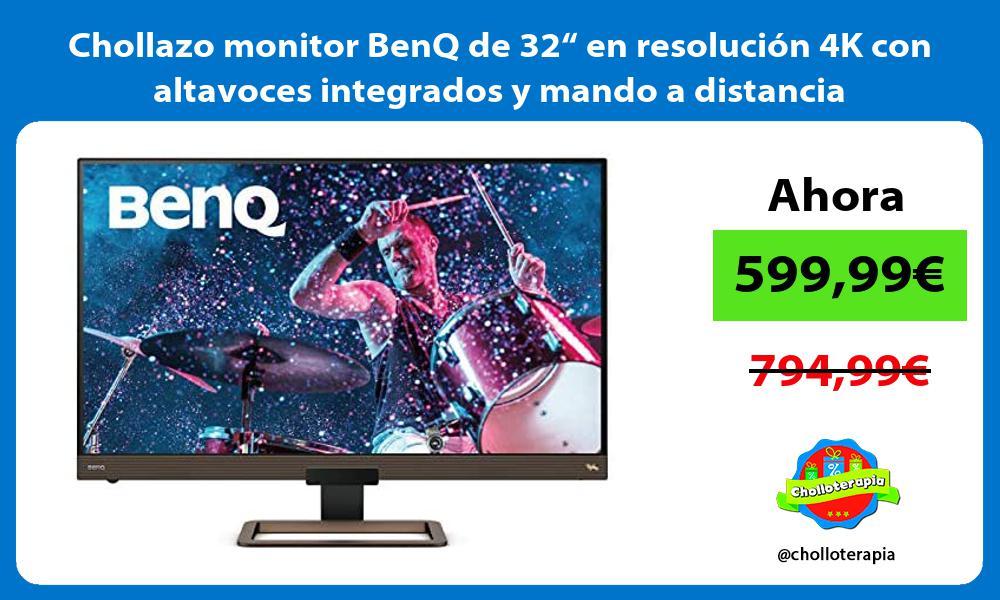 """Chollazo monitor BenQ de 32"""" en resolución 4K con altavoces integrados y mando a distancia"""