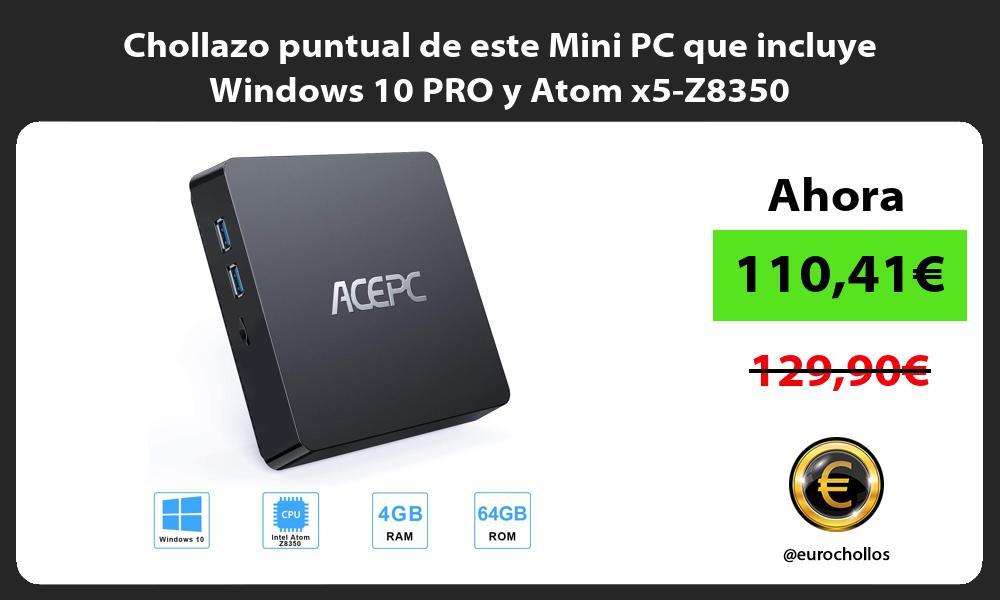 Chollazo puntual de este Mini PC que incluye Windows 10 PRO y Atom x5 Z8350