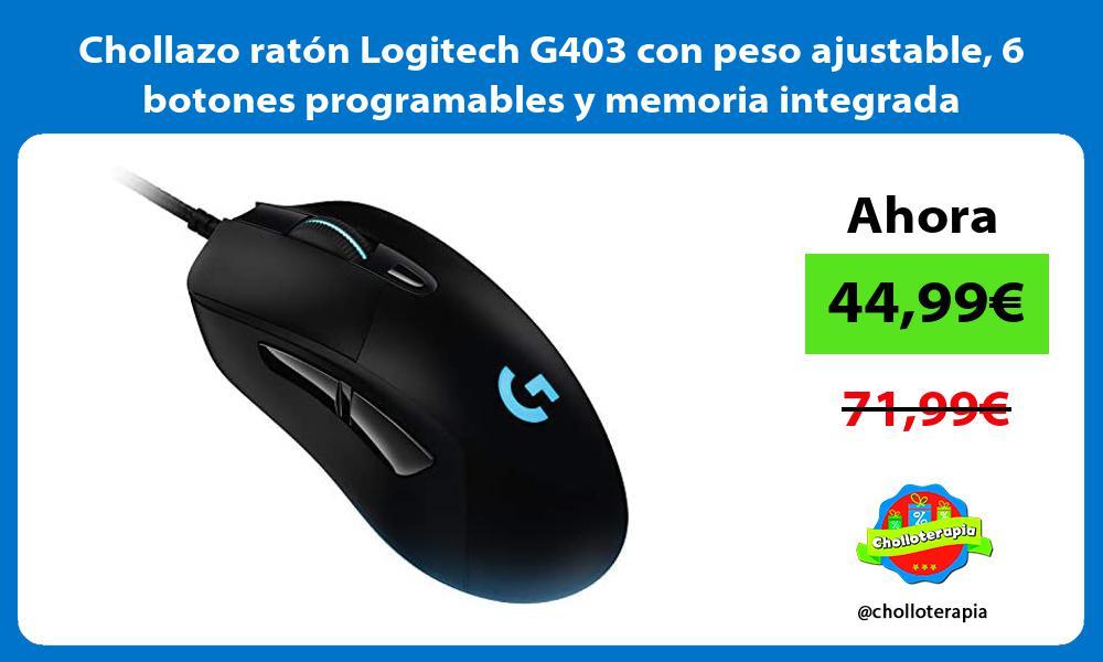 Chollazo ratón Logitech G403 con peso ajustable 6 botones programables y memoria integrada