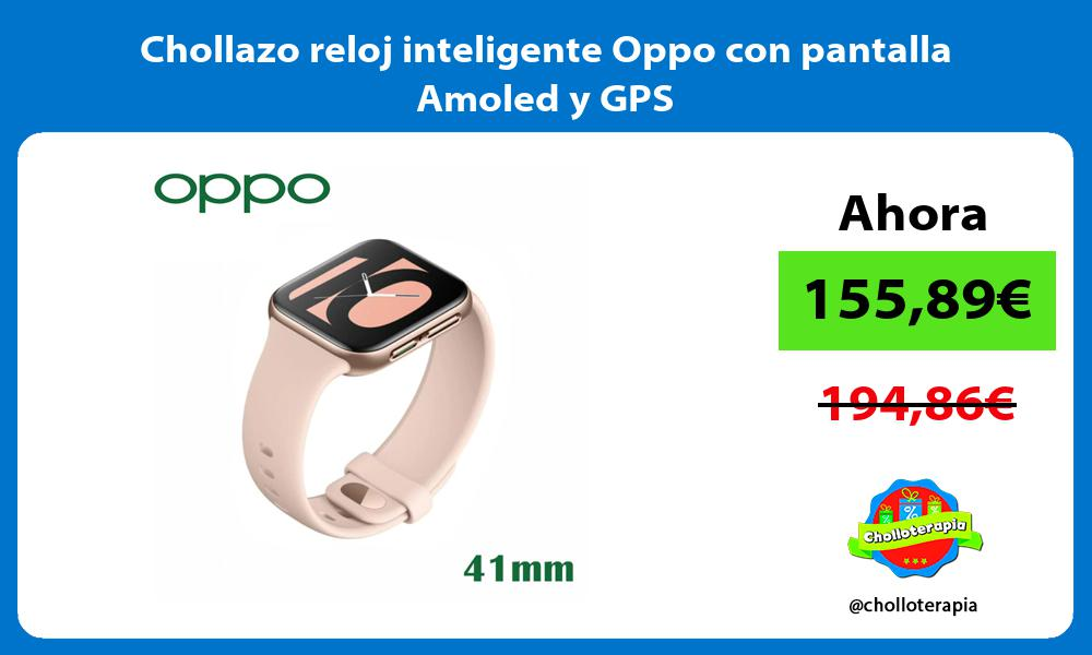 Chollazo reloj inteligente Oppo con pantalla Amoled y GPS