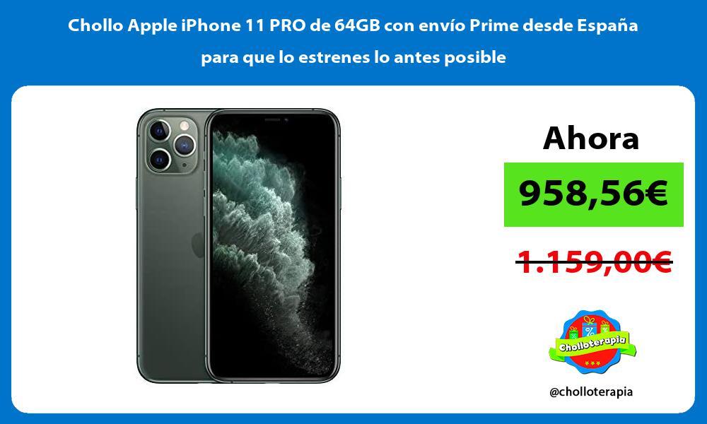 Chollo Apple iPhone 11 PRO de 64GB con envío Prime desde España para que lo estrenes lo antes posible