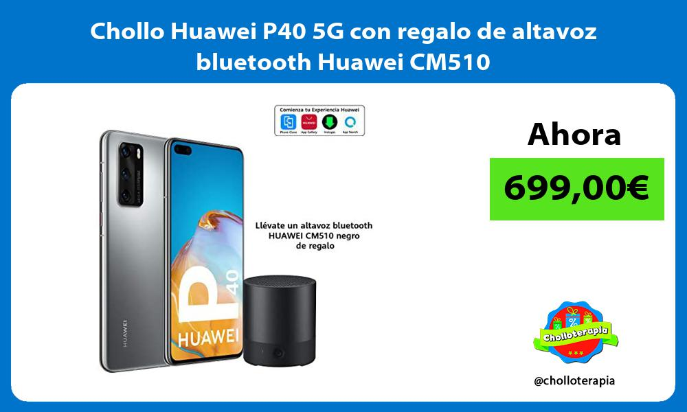 Chollo Huawei P40 5G con regalo de altavoz bluetooth Huawei CM510