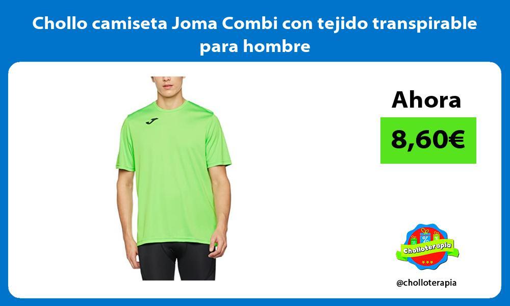 Chollo camiseta Joma Combi con tejido transpirable para hombre