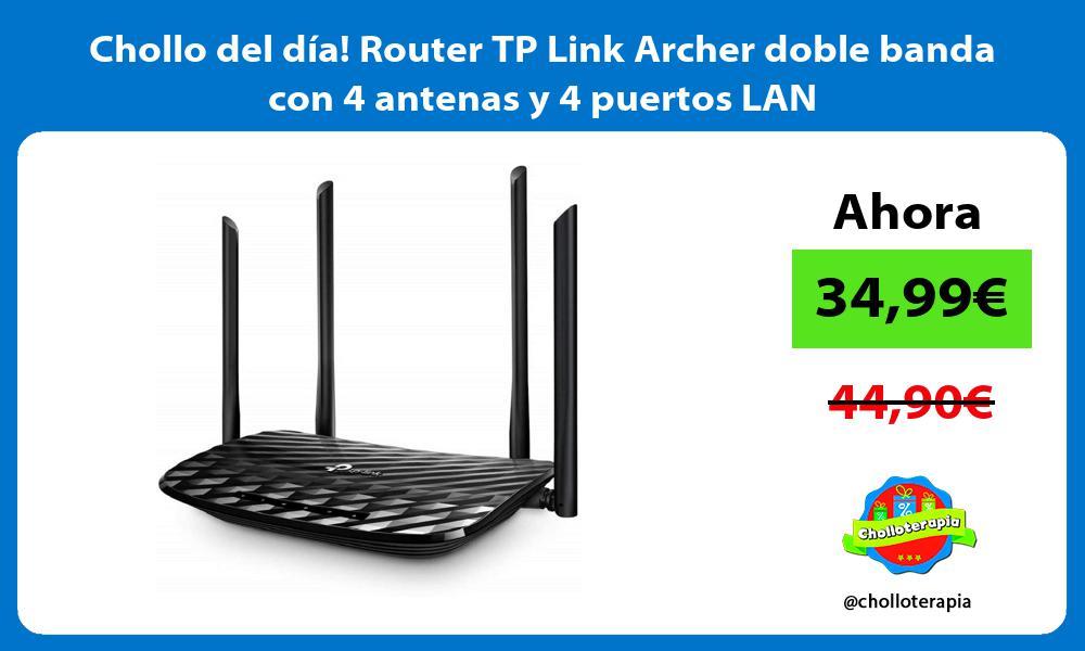 Chollo del día Router TP Link Archer doble banda con 4 antenas y 4 puertos LAN