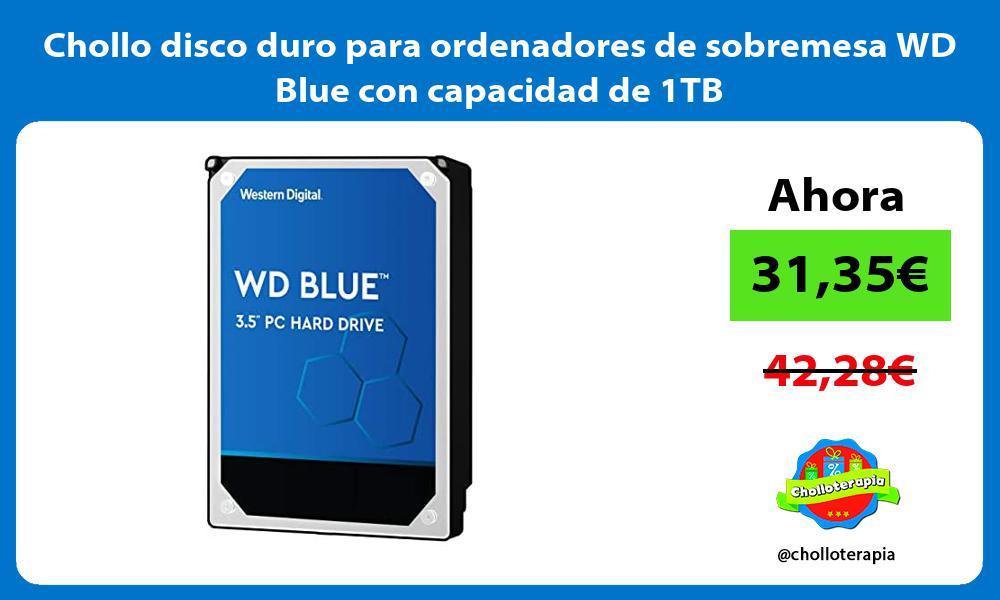 Chollo disco duro para ordenadores de sobremesa WD Blue con capacidad de 1TB