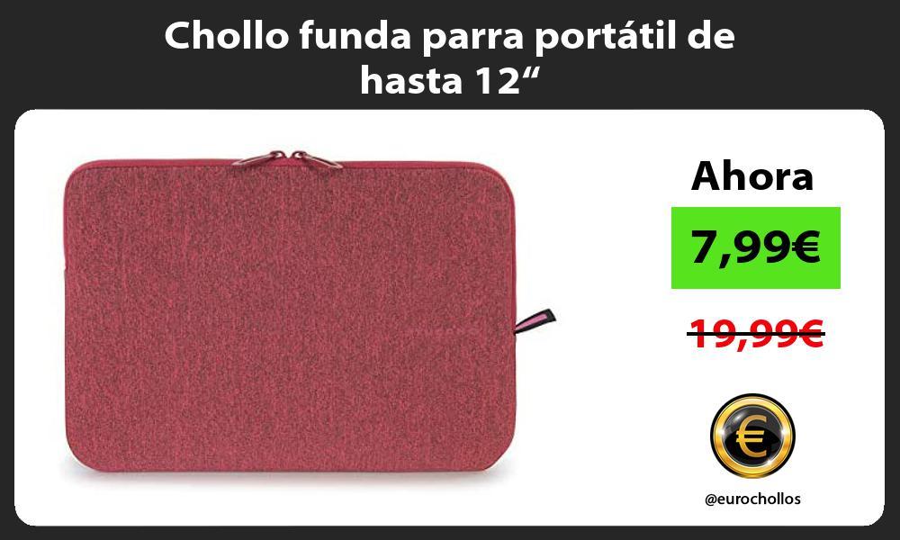 """Chollo funda parra portátil de hasta 12"""""""