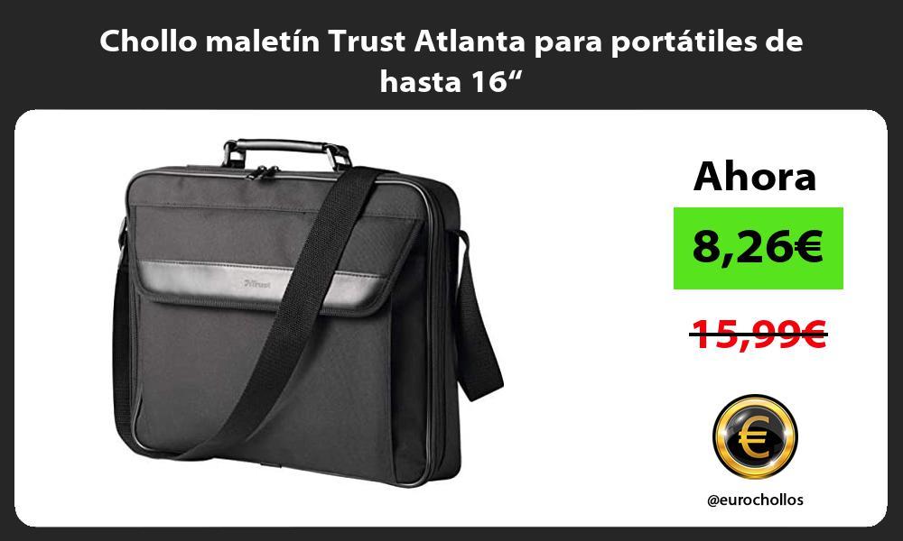 """Chollo maletín Trust Atlanta para portátiles de hasta 16"""""""