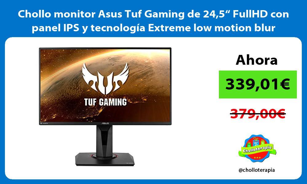 "Chollo monitor Asus Tuf Gaming de 245"" FullHD con panel IPS y tecnología Extreme low motion blur"