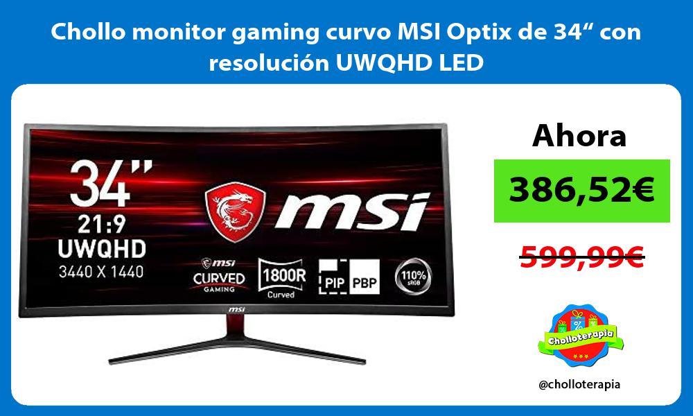 "Chollo monitor gaming curvo MSI Optix de 34"" con resolución UWQHD LED"