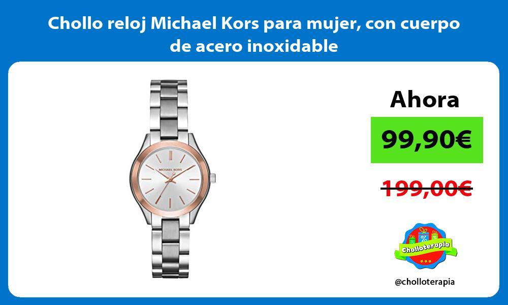 Chollo reloj Michael Kors para mujer con cuerpo de acero inoxidable