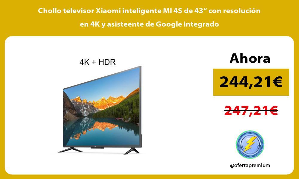 """Chollo televisor Xiaomi inteligente MI 4S de 43"""" con resolución en 4K y asisteente de Google integrado"""