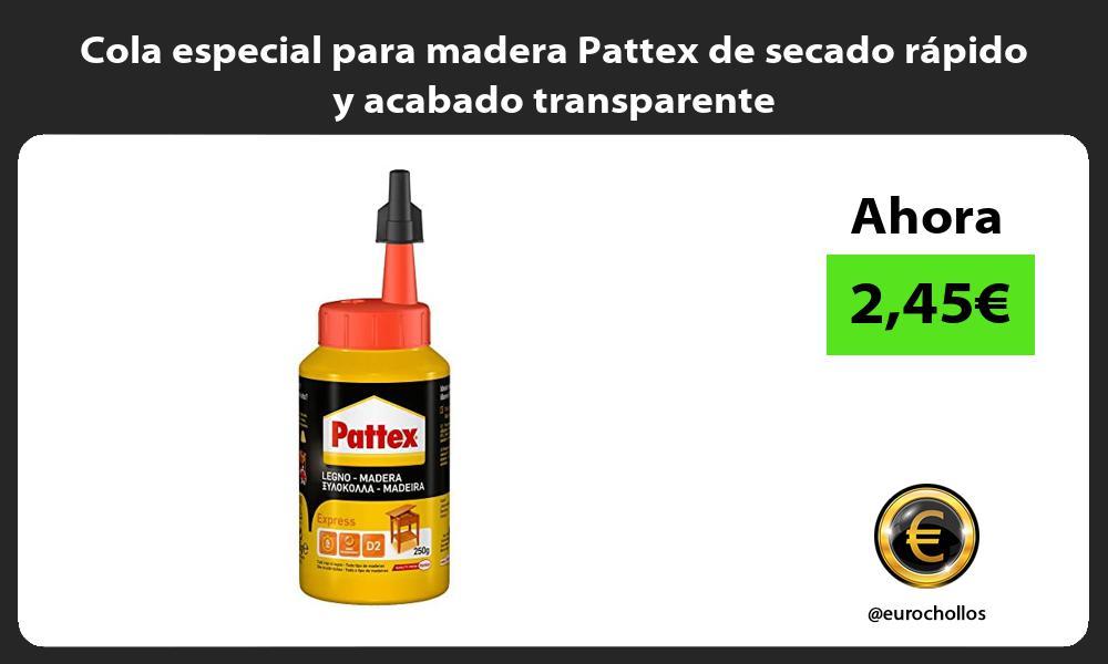 Cola especial para madera Pattex de secado rápido y acabado transparente