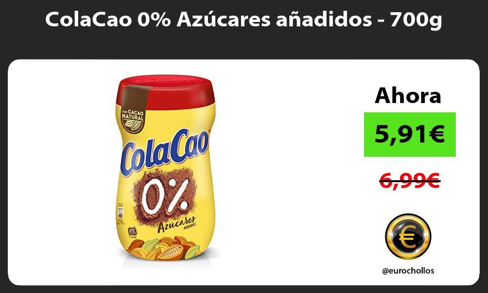 ColaCao 0 Azúcares añadidos 700g