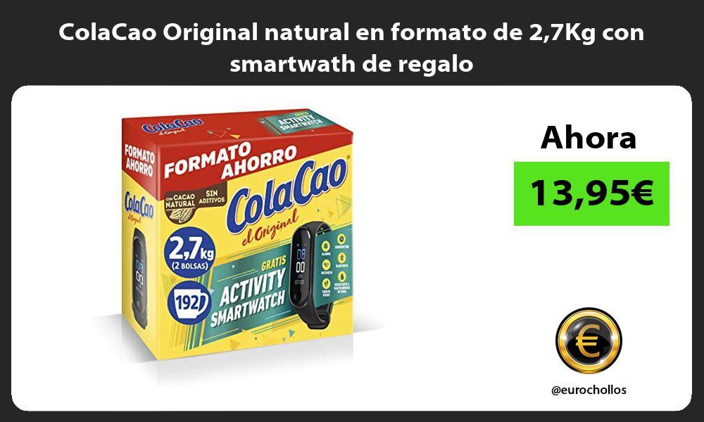 ColaCao Original natural en formato de 27Kg con smartwath de regalo