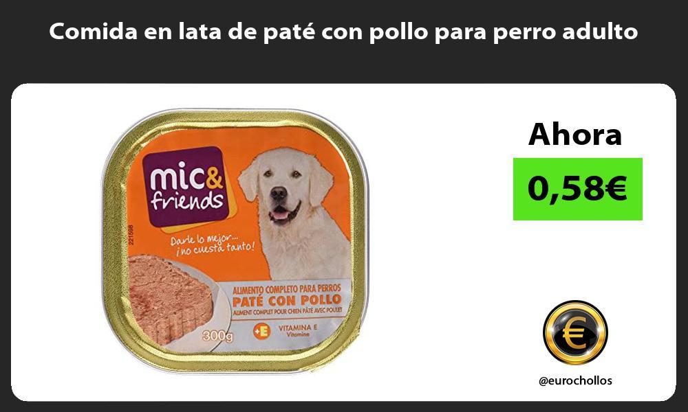 Comida en lata de paté con pollo para perro adulto
