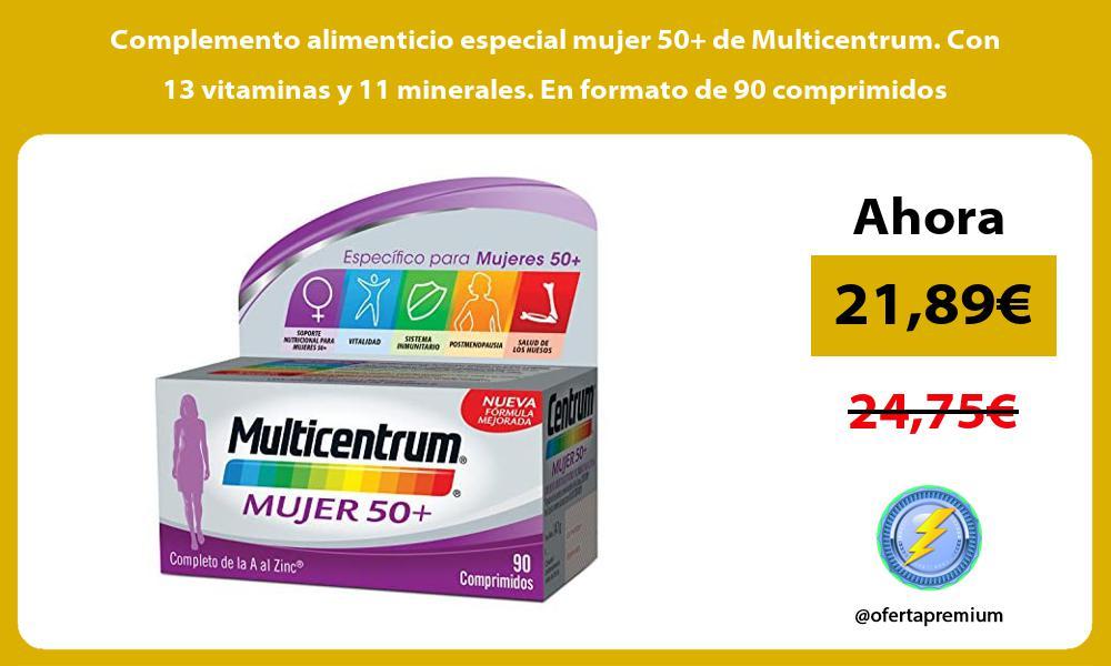 Complemento alimenticio especial mujer 50 de Multicentrum Con 13 vitaminas y 11 minerales En formato de 90 comprimidos