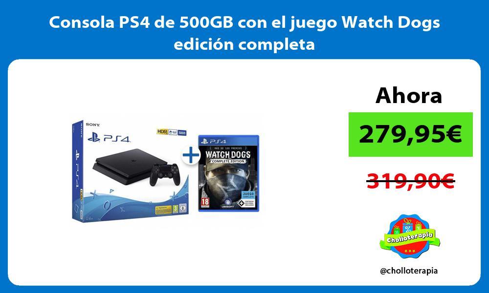 Consola PS4 de 500GB con el juego Watch Dogs edición completa