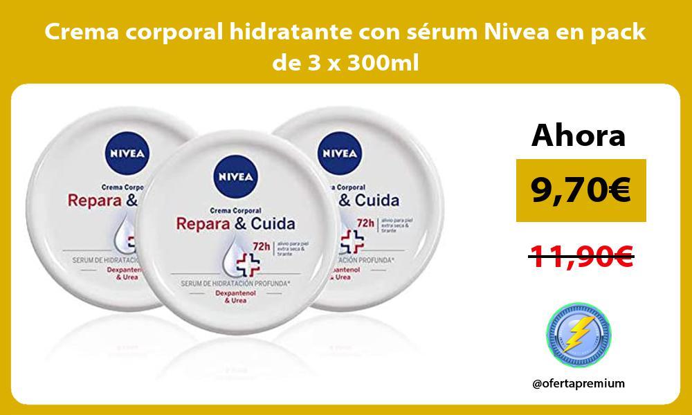 Crema corporal hidratante con sérum Nivea en pack de 3 x 300ml