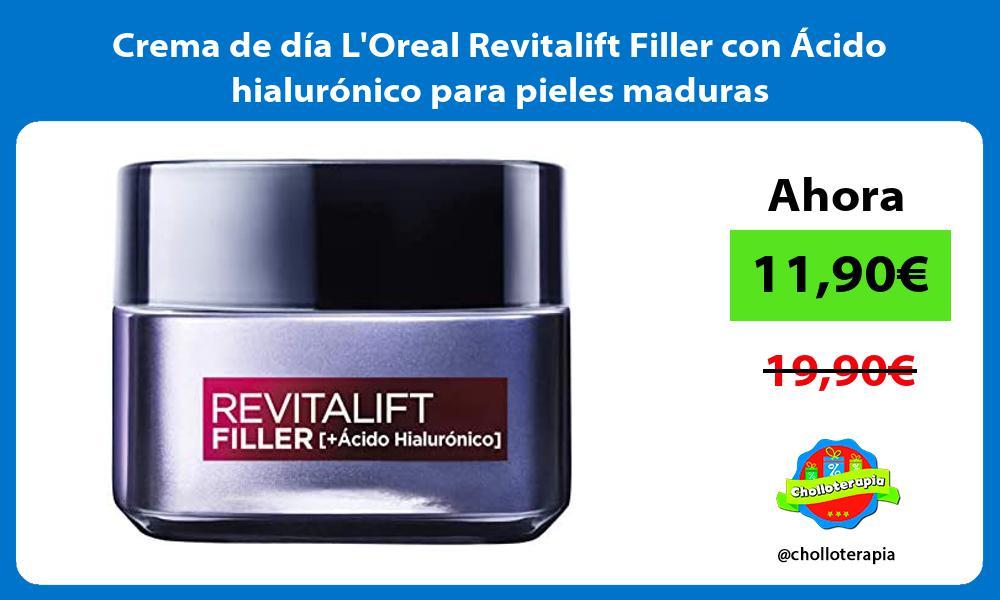 Crema de día LOreal Revitalift Filler con Ácido hialurónico para pieles maduras
