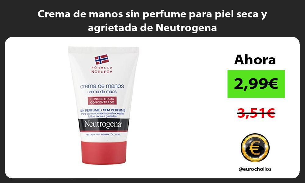 Crema de manos sin perfume para piel seca y agrietada de Neutrogena