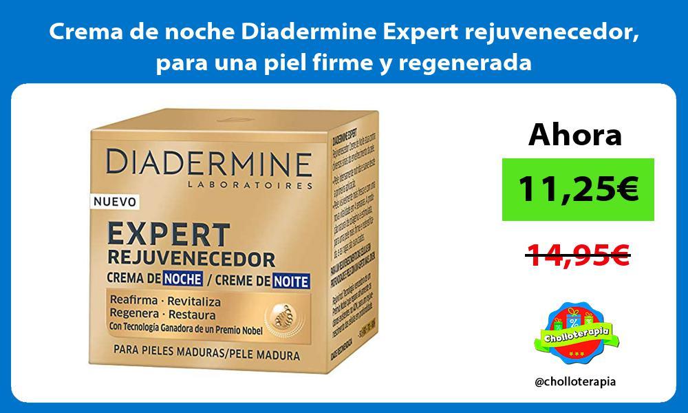Crema de noche Diadermine Expert rejuvenecedor para una piel firme y regenerada