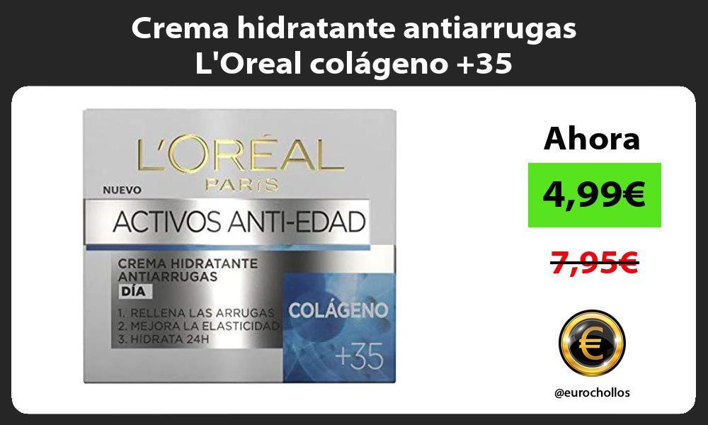 Crema hidratante antiarrugas LOreal colágeno 35