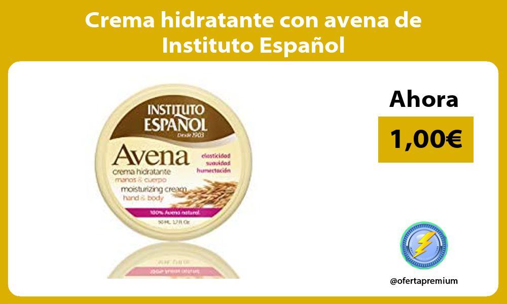 Crema hidratante con avena de Instituto Español