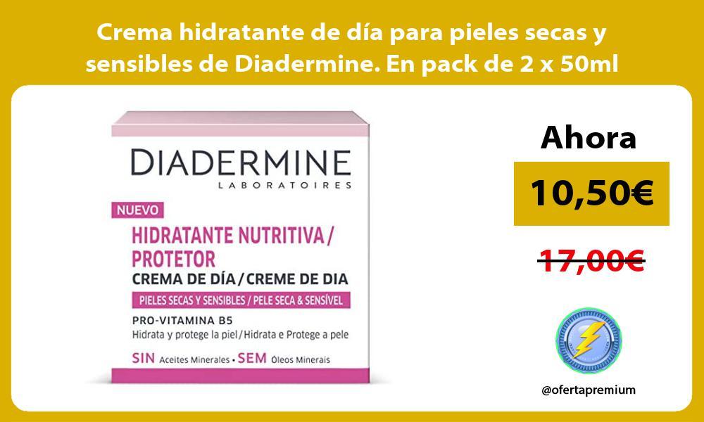 Crema hidratante de día para pieles secas y sensibles de Diadermine En pack de 2 x 50ml