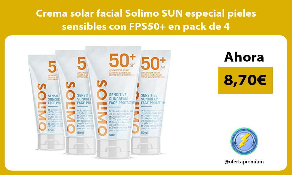 Crema solar facial Solimo SUN especial pieles sensibles con FPS50 en pack de 4