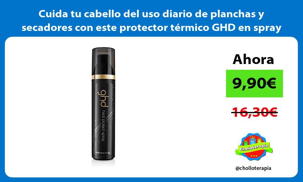 Cuida tu cabello del uso diario de planchas y secadores con este protector térmico GHD en spray