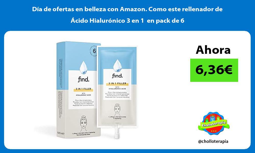 Día de ofertas en belleza con Amazon Como este rellenador de Ácido Hialurónico 3 en 1 en pack de 6