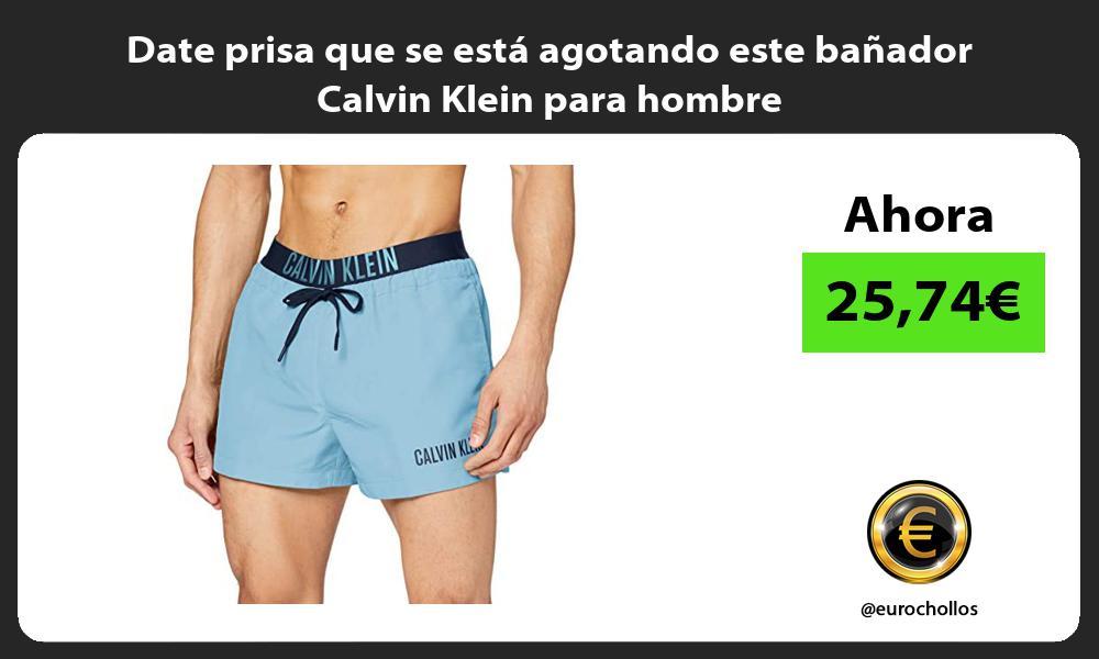 Date prisa que se está agotando este bañador Calvin Klein para hombre