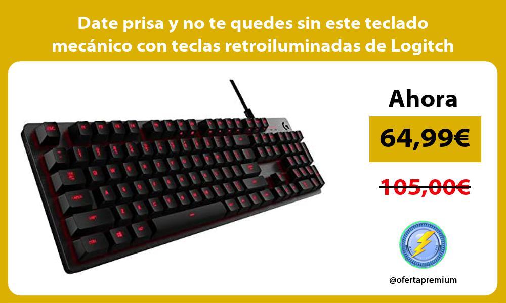 Date prisa y no te quedes sin este teclado mecánico con teclas retroiluminadas de Logitch