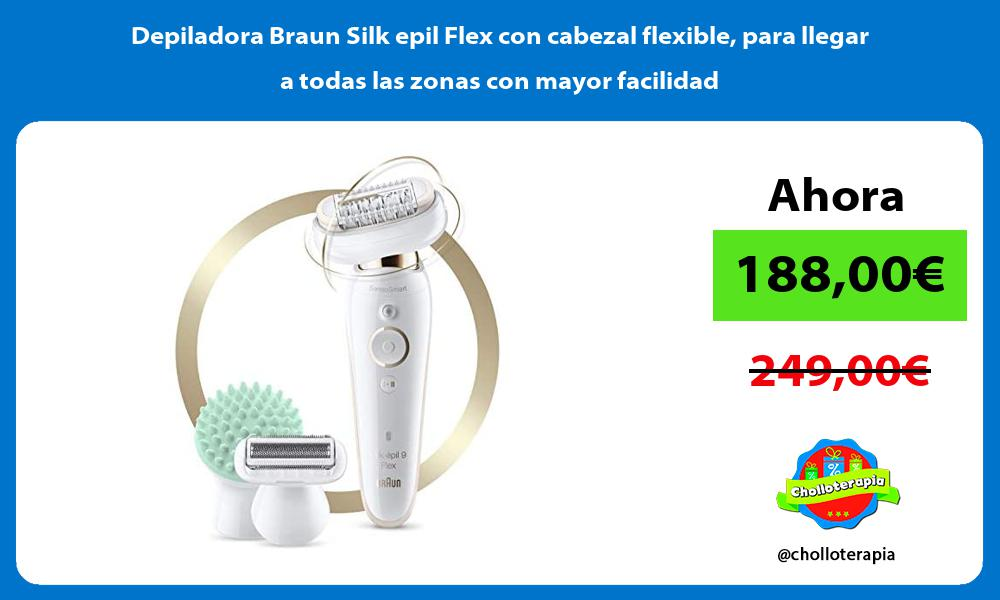 Depiladora Braun Silk epil Flex con cabezal flexible para llegar a todas las zonas con mayor facilidad