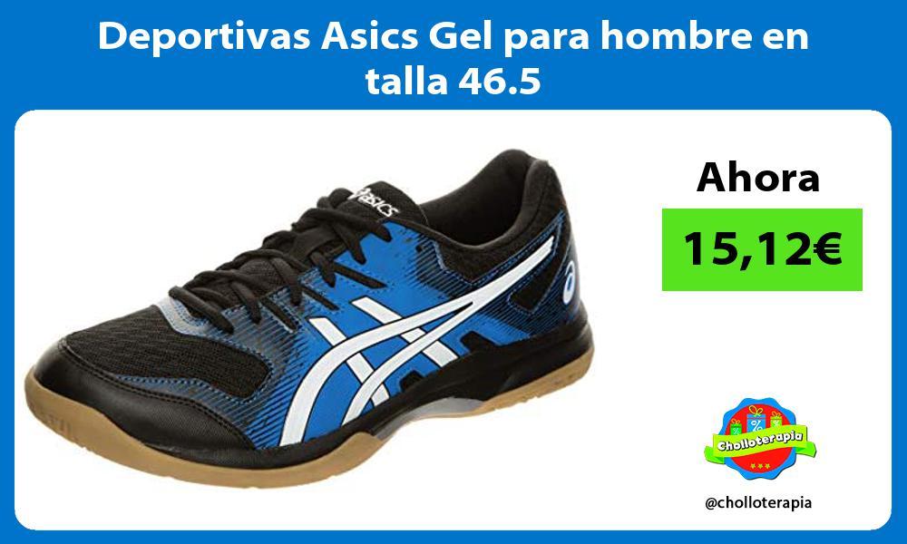 Deportivas Asics Gel para hombre en talla 46 5