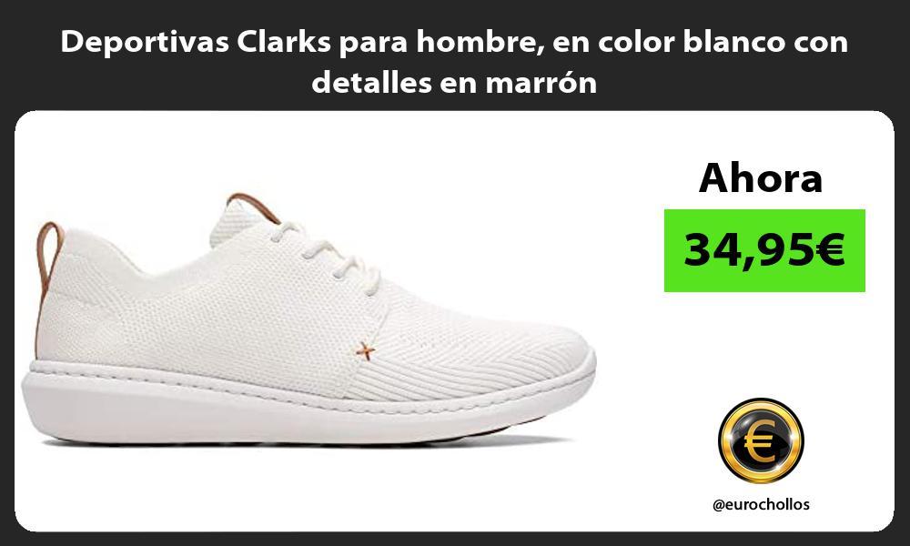 Deportivas Clarks para hombre en color blanco con detalles en marrón
