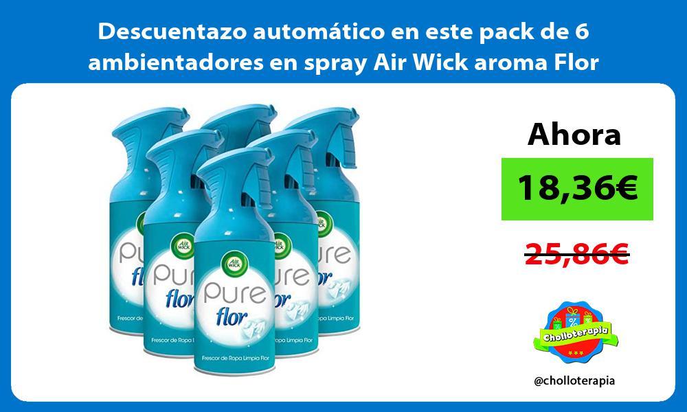Descuentazo automático en este pack de 6 ambientadores en spray Air Wick aroma Flor