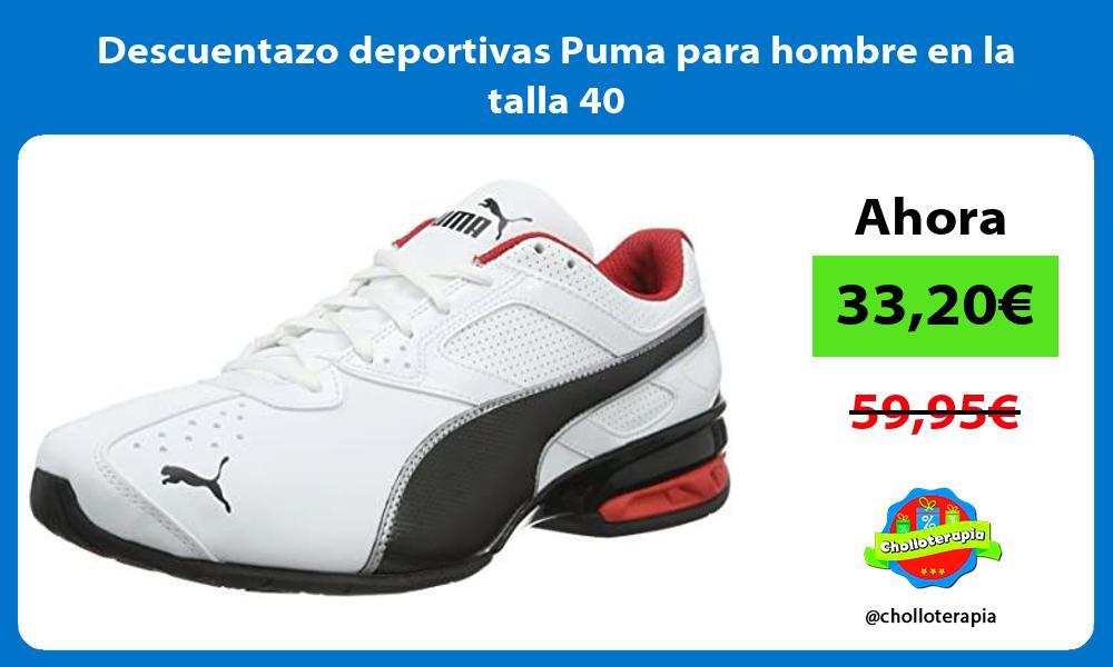 Descuentazo deportivas Puma para hombre en la talla 40