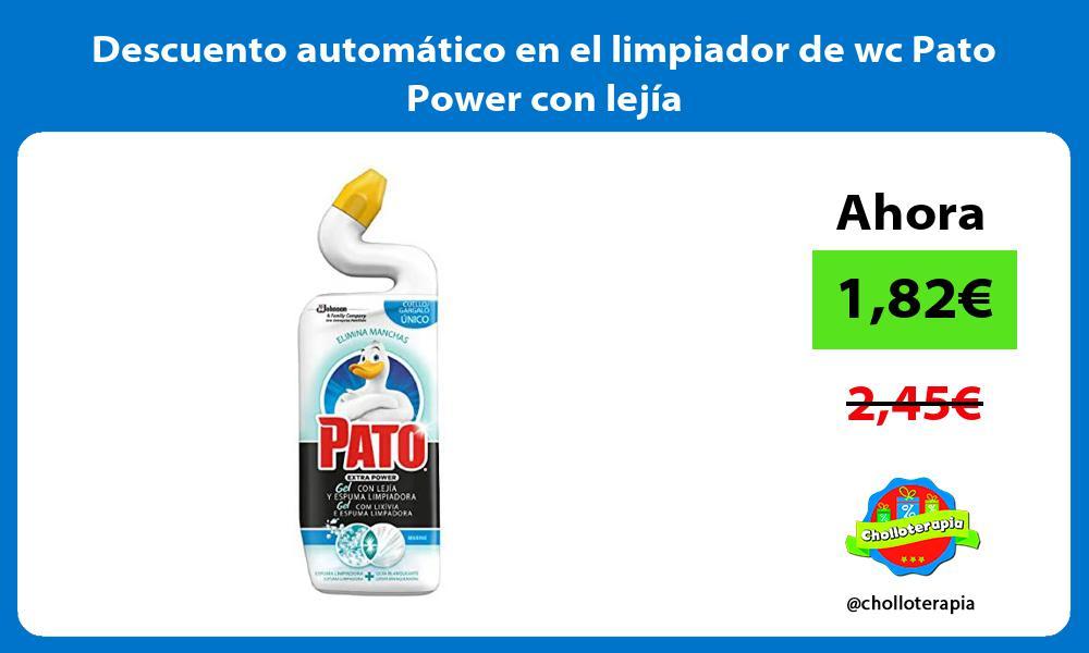 Descuento automático en el limpiador de wc Pato Power con lejía
