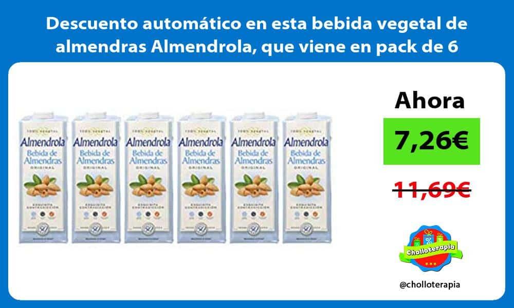 Descuento automático en esta bebida vegetal de almendras Almendrola que viene en pack de 6