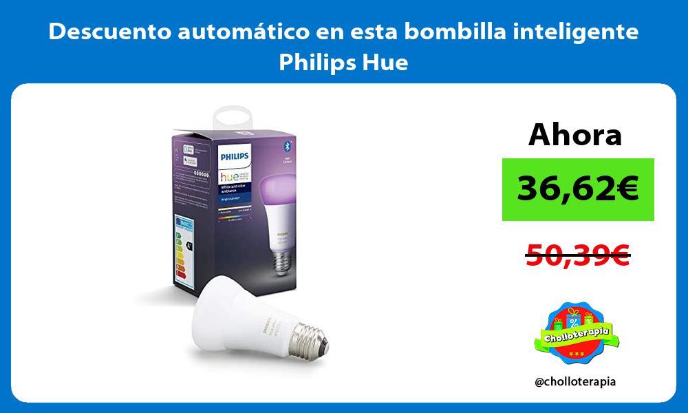 Descuento automático en esta bombilla inteligente Philips Hue