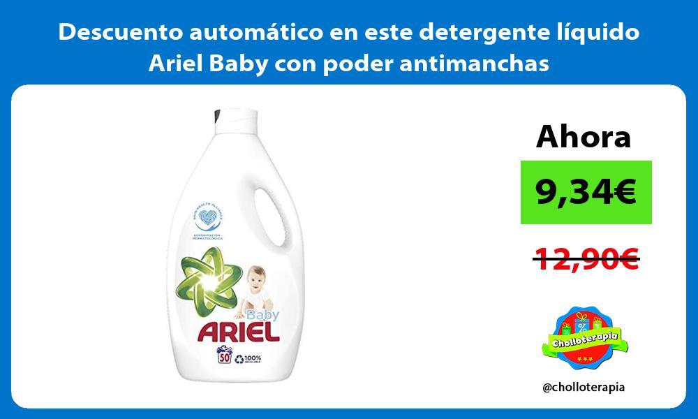 Descuento automático en este detergente líquido Ariel Baby con poder antimanchas