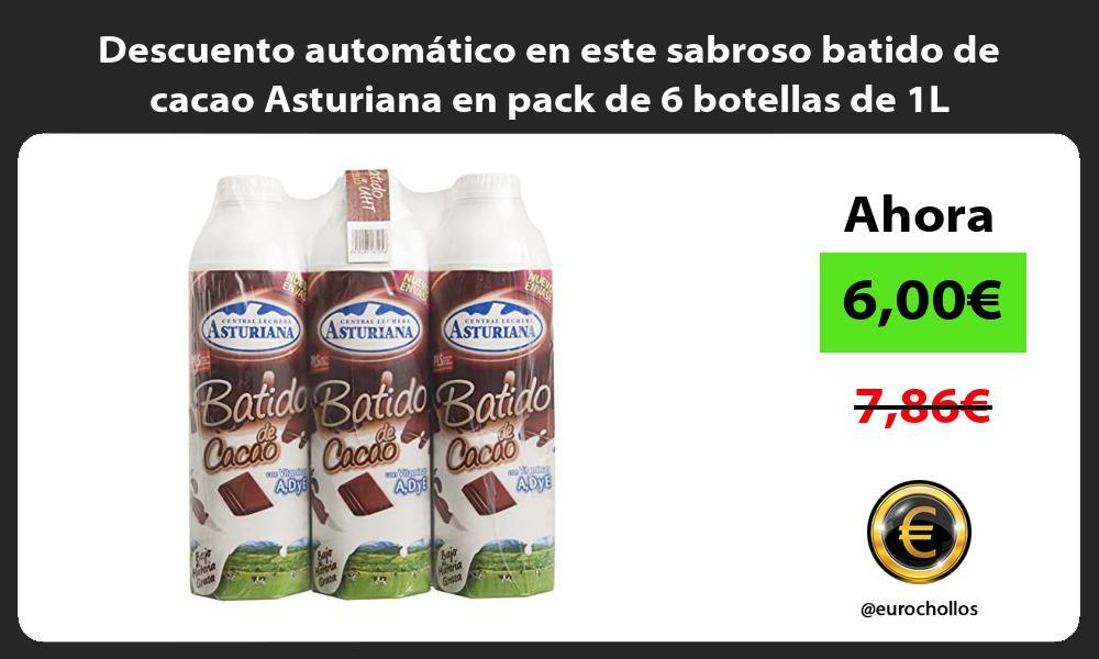 Descuento automático en este sabroso batido de cacao Asturiana en pack de 6 botellas de 1L