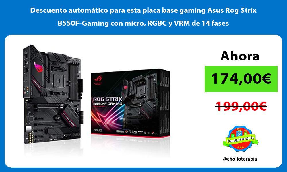 Descuento automático para esta placa base gaming Asus Rog Strix B550F Gaming con micro RGBC y VRM de 14 fases