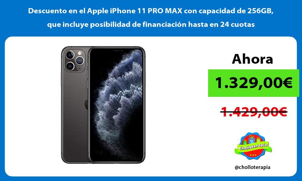 Descuento en el Apple iPhone 11 PRO MAX con capacidad de 256GB que incluye posibilidad de financiación hasta en 24 cuotas