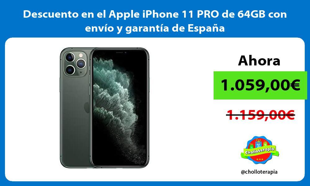 Descuento en el Apple iPhone 11 PRO de 64GB con envío y garantía de España