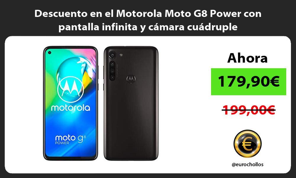 Descuento en el Motorola Moto G8 Power con pantalla infinita y cámara cuádruple