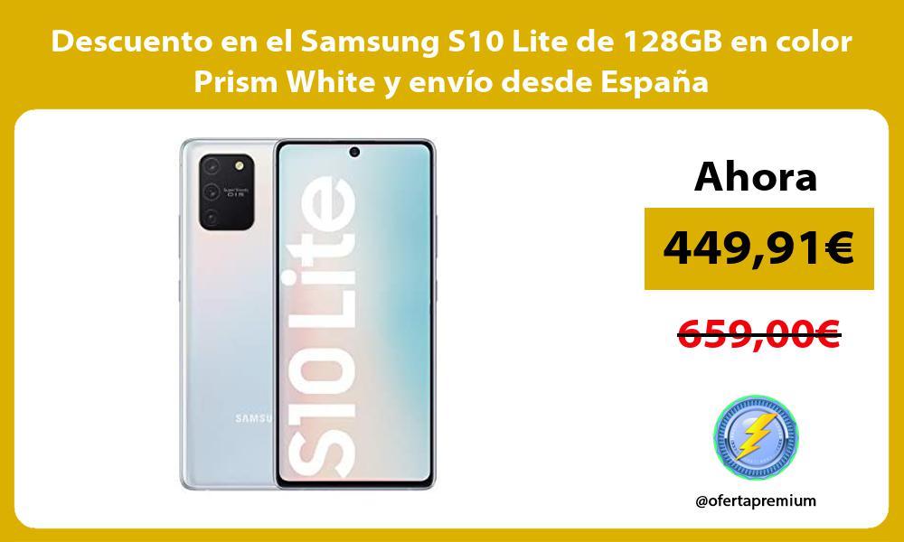 Descuento en el Samsung S10 Lite de 128GB en color Prism White y envío desde España